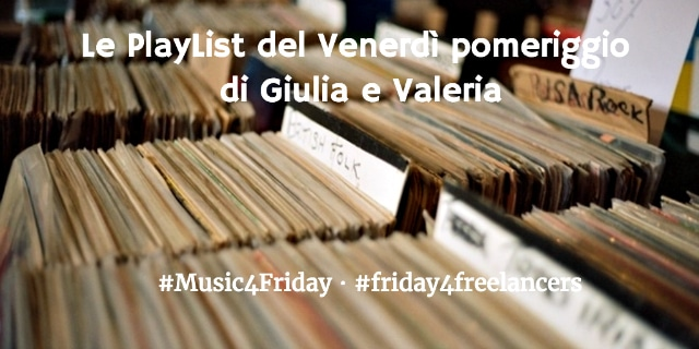 musica del venerdi per freelancer - #Music4Friday